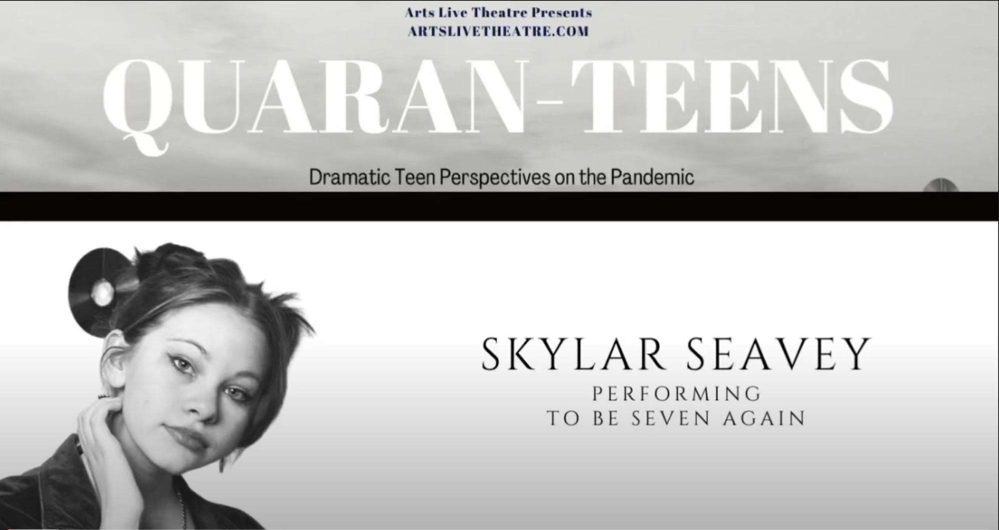 Quaran-Teens: Skylar Seavey performing To Be Seven Again