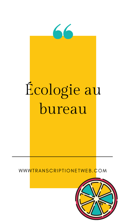 Écologie au bureau