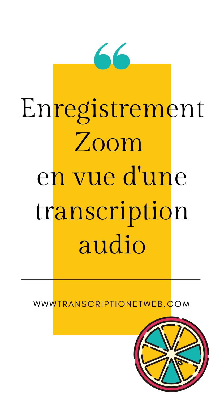 Enregistrement Zoom en vue d'une transcription audio
