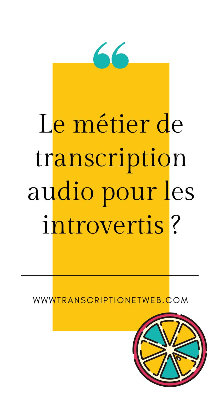 Le métier de transcription audio pour les introvertis ?