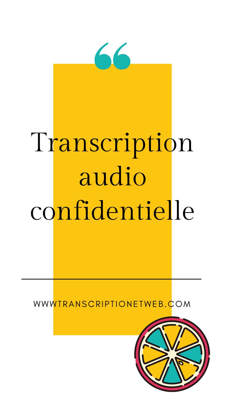 Transcription audio confidentielle