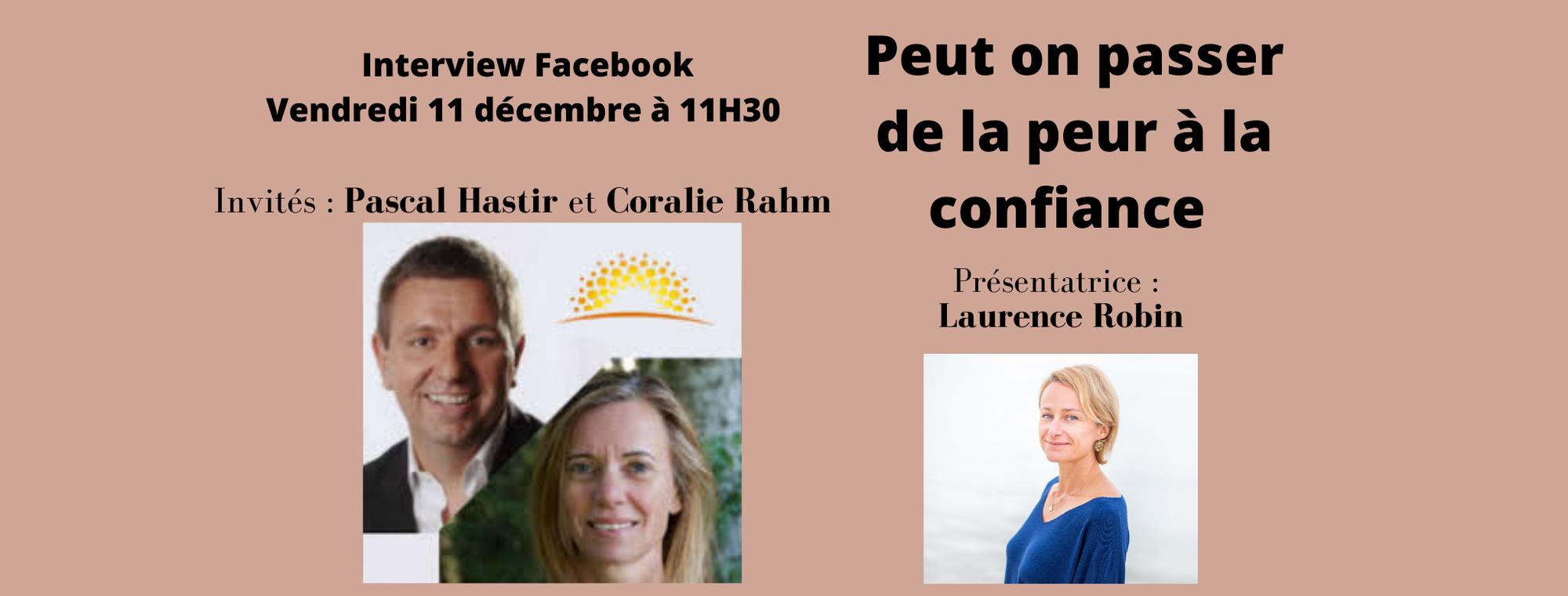 Interview Pascal Hastir et Coralie Rahm : Peut on passer de la peur à la confiance ?