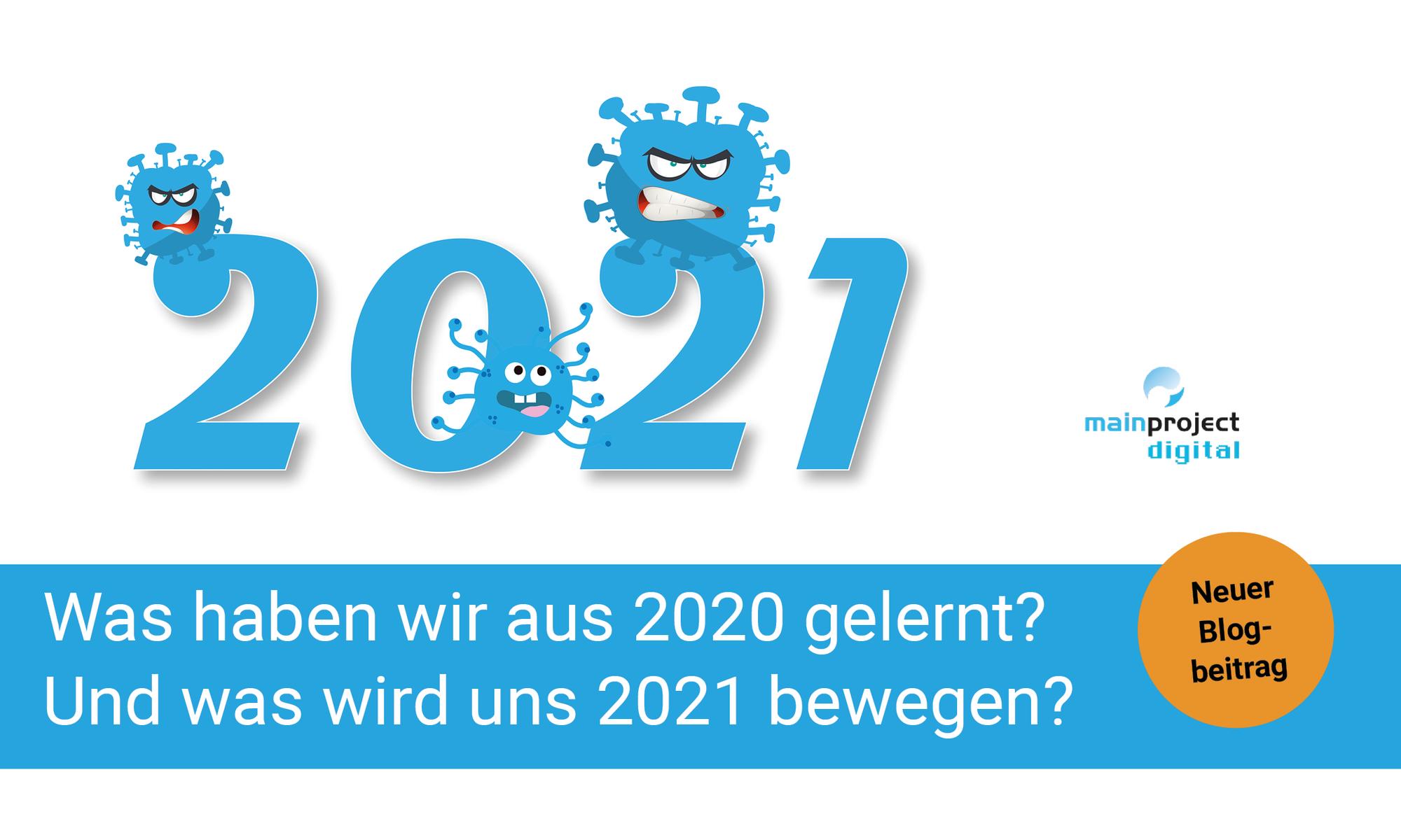 Was haben wir aus 2020 gelernt? Und was wird uns 2021 bewegen?