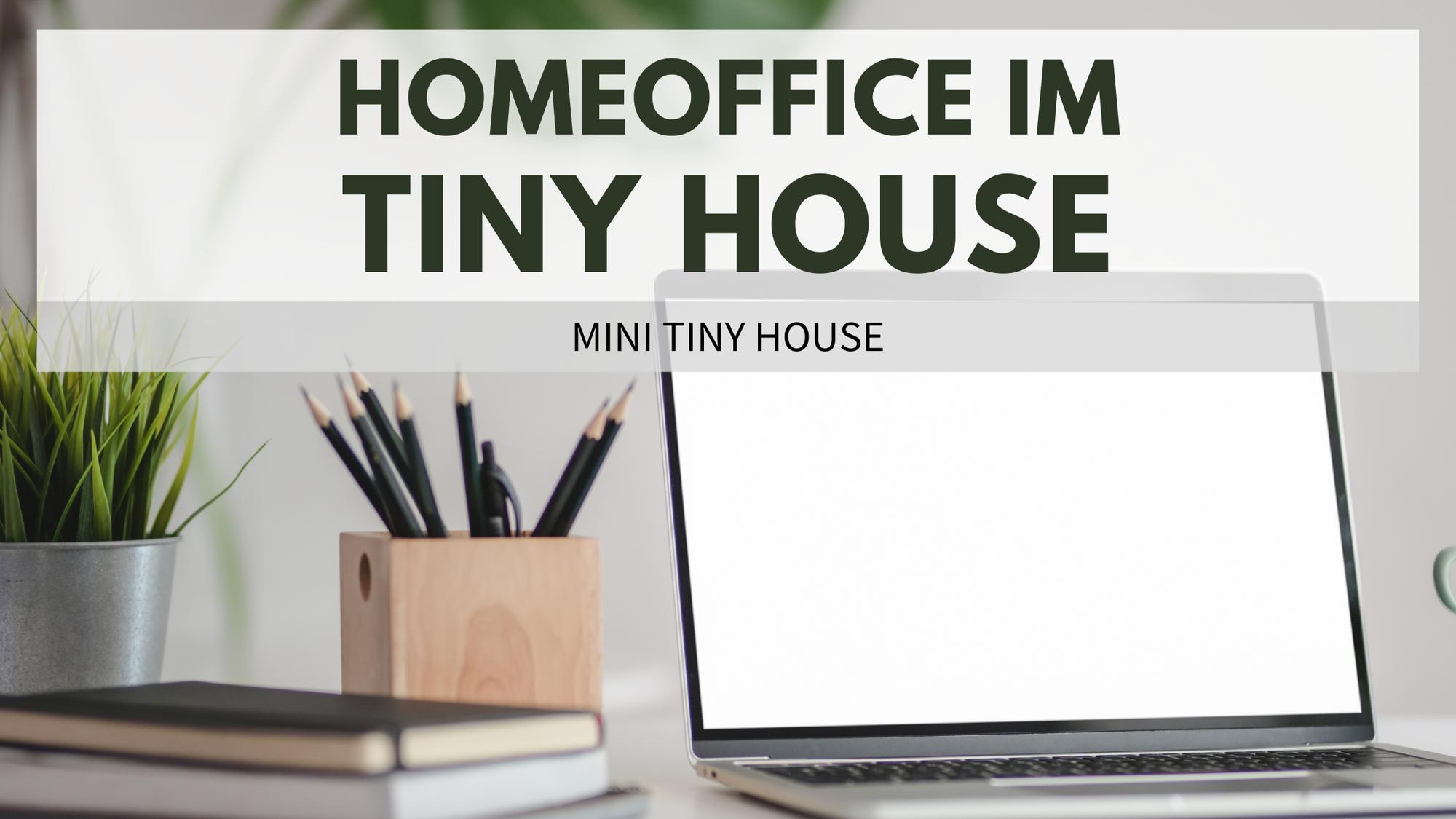 Ein Homeoffice im Tiny House