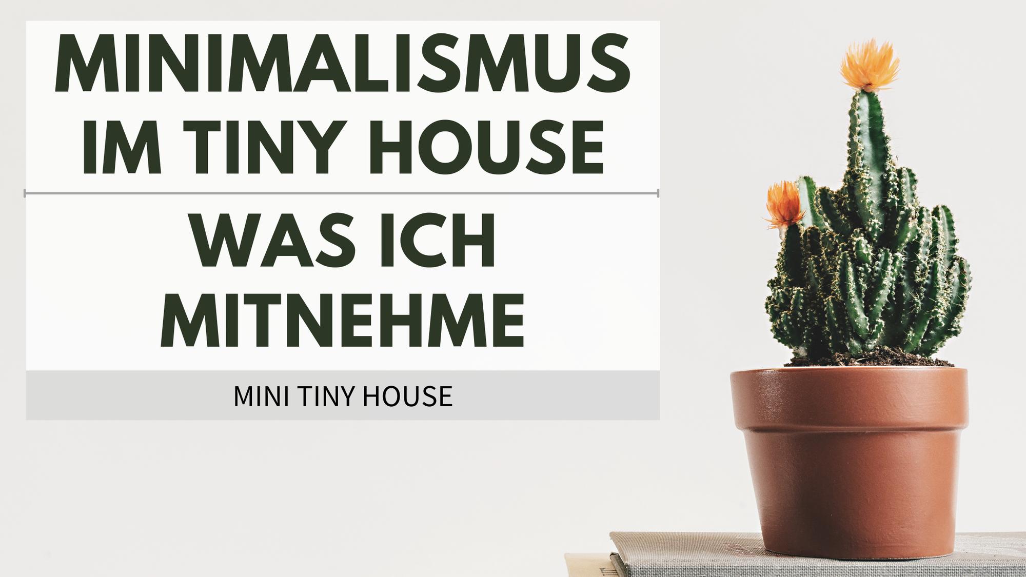 Minimalismus im Tiny House – Was ich wirklich mitnehme