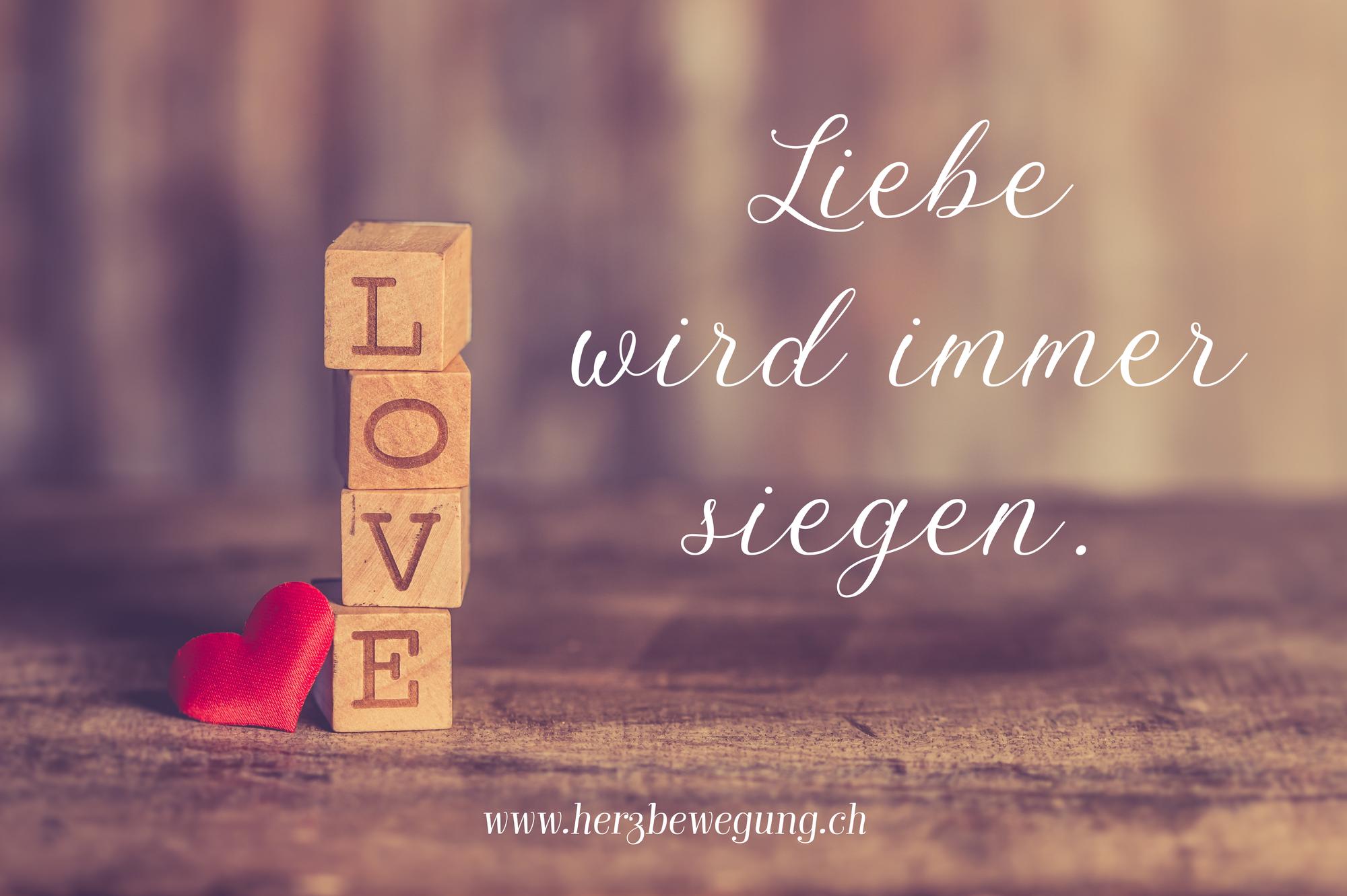 Liebe wird immer siegen.