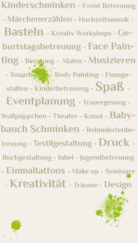 Kinderschminken - Event Betreuung - Märchenerzählen - Hochzeitsmusik - Basteln - Kreativ Workshops - Geburtstagsbetreuung - Face Painting - Beratung -  Malen - Musizieren - Tonarbeiten - Body Painting
