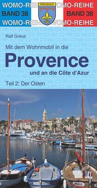 womo Band 38: Mit dem Wohnmobil in die Provence / Côte d' Azur (Ost) von Ralf Gréus