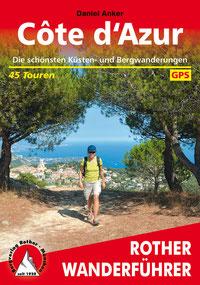 Côte d'Azur Die schönsten Küsten- und Bergwanderungen