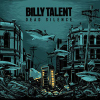 Billy Talent - Dead Silence