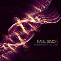 Paul Simon - So Beautiful Or So What