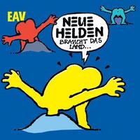 EAV - Neue Helden Braucht Das Land