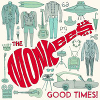 The Monkees - Good Times!