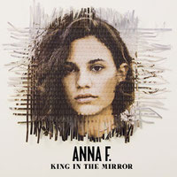 Anna F. - King In The Mirror