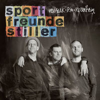 Sportfreunde Stiller - New York, Rio, Rosenheim