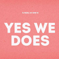 5/8erl In Ehr'n - YES WE DOES
