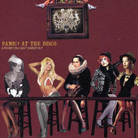 Panic! At The Disco -A Fever You Can't Sweat Out