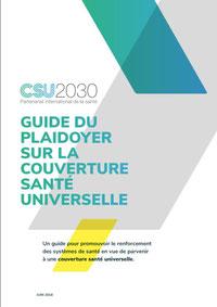 Guide du plaidoyer sur la couverture santé universelle   un guide pour  promouvoir le renforcement des systèmes de santé en vue de parvenir à une  couverture ... 553f45a54a47