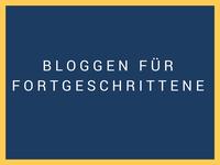 """blaues feld bezeichnet """"bloggen für fortgeschrittene"""""""