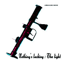 """Nothing's Lacking / The Light"" Jacket image"