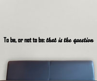 To be, or not to be: that is the question, wall art quote.