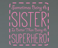 Sometimes being a Sister is better than being a Superhero