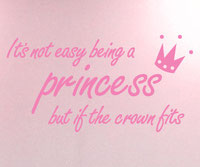 It's not easy being a princess but if the crown fits, vinyl wall art sticker
