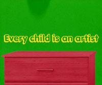 Every child is an artist vinyl wall art sticker