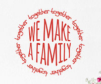 Together We Make A Family wall art sticker