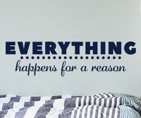 Everything Happens For a Reason wall art sticker