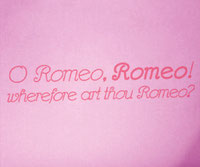 O Romeo, Romeo! Wherefore art thou Romeo?