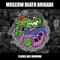 MOSCOW DEATH BRIGADE - Flares are burning
