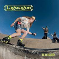 LAG WAGON - Railer