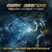 CD-Cover Mark Brandis Raumkadett 3 – Tatort Astronautenschule