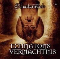 CD-Cover SCHATTENREICH - 06 – Echnatons Vermächtnis
