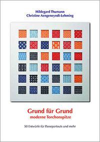 """Deckblatt """"Grund für Grund – Moderne Torchon-Spitze"""""""