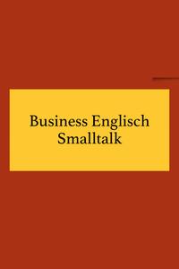 Business Englisch Smalltalk: Begrüßung und nützliche Floskeln