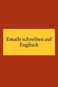 Business Emails auf Englisch schreiben