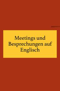 Englisch Vokabeln für Meetings und Besprechungen
