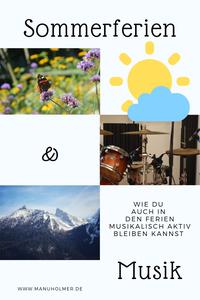 Musik machen und Sommerferien Tipps