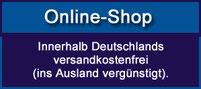 Online-Shop. Innerhalb Deutschlands  versandkostenfrei  (ins Ausland vergünstigt).