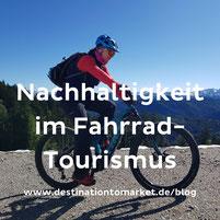 Fahrradtourismuskonzepte nachhaltig entwickeln - auch für die Zielgruppe der Mountainbiker
