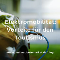 Vorteile der Elektromobilität für den Tourismus
