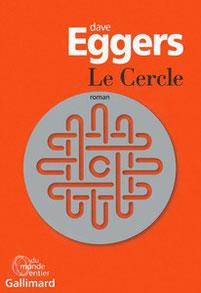 Couverture roman Le Cercle Dave Eggers