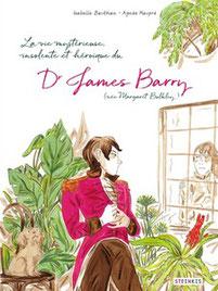 Couverture La vie mystérieuse, insolente et héroïque du Dr James Barry  #BD #RomanGraphique #Histoire #Biographie #Personnalité #Femme #Homme #Genre #Médecine #Militaire #Dissimulation #Patriarcat #Voyage #Humanisme