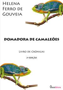 Domadora de Camaleões -Crónicas - Helena Ferro de Gouveia