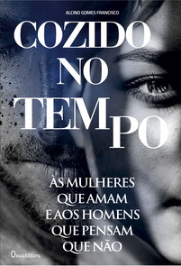 """Cozido no tempo"" -  Crónicaa -Alcino Gomes Francisco"