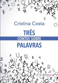 TRÊS contos sobre PALAVRAS - Cristina Costa