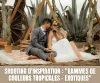 """Shooting d'inspiration : """"Gamme de Couleurs Tropicales - Exotiques"""""""