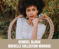 """Demisel Bijoux - Découvrez la nouvelle collection """"Wedding"""""""